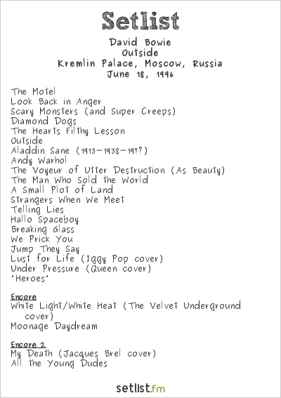 David Bowie Setlist Kremlin Palace, Moscow, Russia 1996, Outside