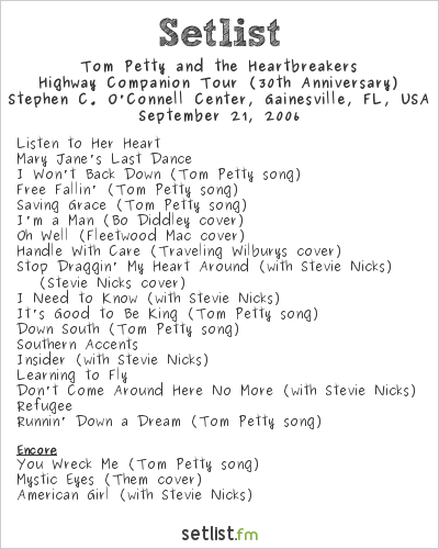 Tom Petty and the Heartbreakers at Stephen C. O'Connell Center, Gainesville, FL, USA Setlist