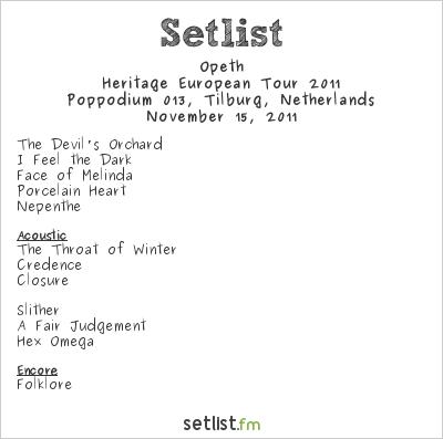 Opeth Setlist Poppodium 013, Tilburg, Netherlands, Heritage European Tour 2011