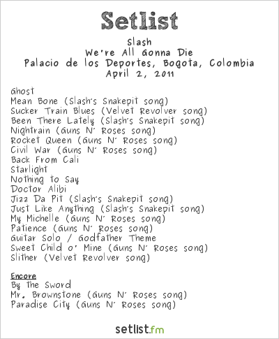Slash Setlist Palacio de los Deportes, Bogotá, Colombia 2011, We're All Gonna Die