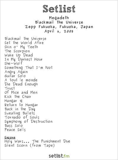 Megadeth Setlist Zepp Fukuoka, Fukuoka, Japan 2005, Blackmail the Universe