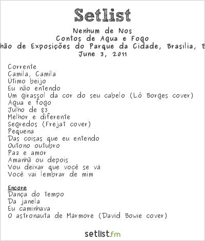 Nenhum de Nós Setlist Pavilhão de Exposições do Parque da Cidade, Brasília, Brazil 2011, Contos de Água e Fogo