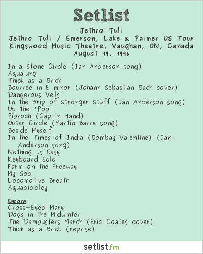 Jethro Tull Setlist Kingswood Music Theatre, Vaughan, ON, Canada 1996, Jethro Tull / Emerson, Lake & Palmer US Tour