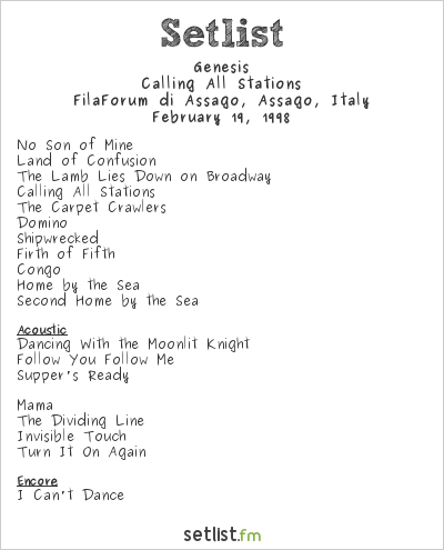 Genesis Setlist FilaForum of Assago, Assago, Italy 1998, Calling All Stations