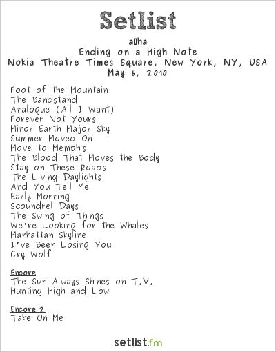 a‐ha Setlist Nokia Theatre Times Square, New York, NY, USA 2010, Ending on a High Note