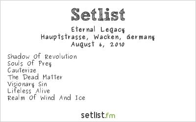 Eternal Legacy Setlist Wacken Open Air, Wacken, Germany 2010