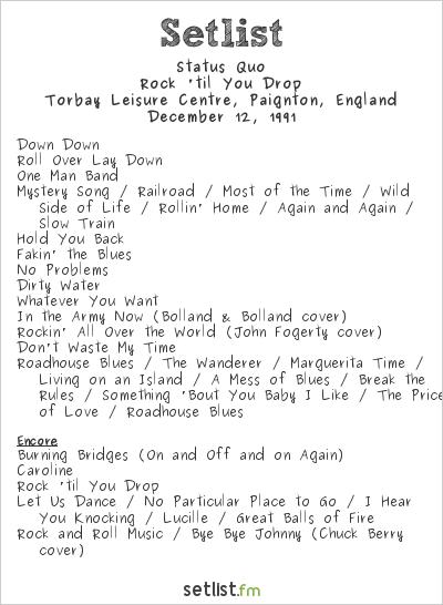 Status Quo Setlist Torbay LeisureCentre, Paignton, England 1991, Rock 'til You Drop