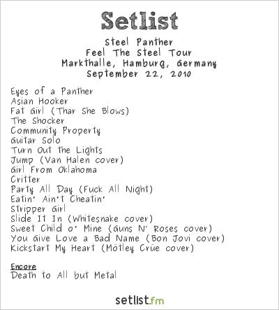 Steel Panther Setlist Markthalle, Hamburg, Germany 2010, Feel The Steel Tour