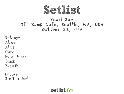 Pearl Jam Setlist Off Ramp Cafe, Seattle, WA, USA 1990