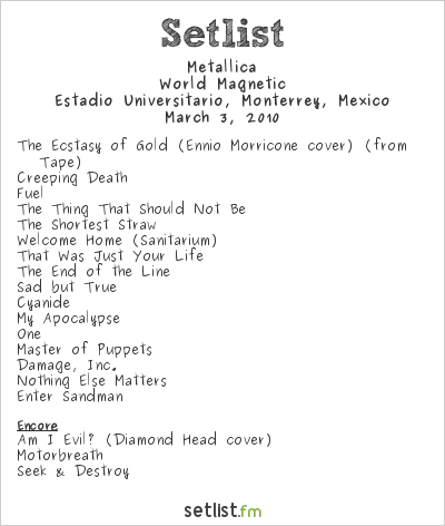 Metallica Setlist Estadio Universitario, Monterrey, Mexico 2010, World Magnetic
