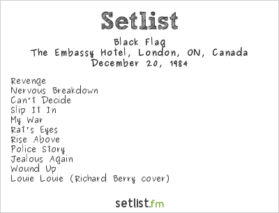 Black Flag Setlist The Embassy Hotel, London, ON, Canada 1984