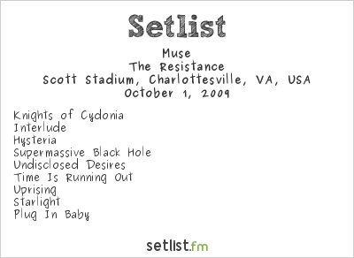 Muse Setlist Scott Stadium, Charlottesville, VA, USA 2009, Supporting U2 360° Tour