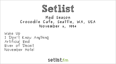 Mad Season Setlist Crocodile Cafe, Seattle, WA, USA 1994