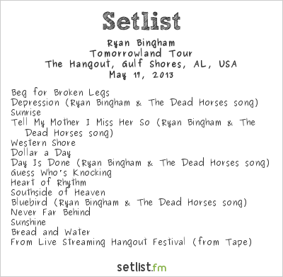 Ryan Bingham Setlist Hangout Music Fest 2013 2013, Tomorrowland Tour
