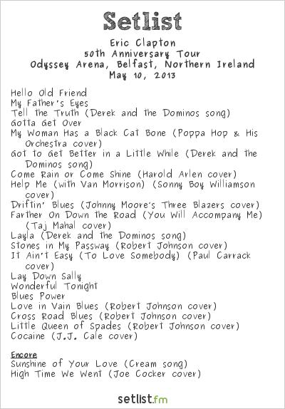 Eric Clapton Setlist  Odyssey Arena, Belfast, Northern Ireland 2013, 50th Anniversary Tour