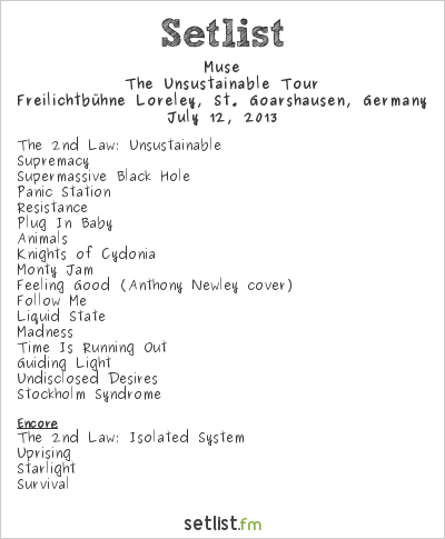 Muse Setlist Freilichtbühne Loreley, St. Goarshausen, Germany 2013, The Unsustainable Tour