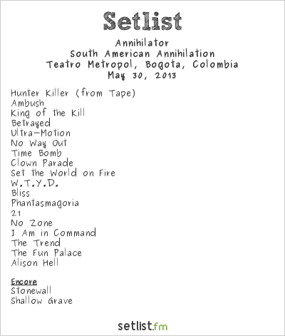 Annihilator Setlist Teatro Metropol, Bogotá, Colombia 2013, South American Annihilation