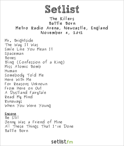 The Killers Setlist Newcastle Metroradio Arena, Newcastle upon Tyne, England 2012, Battle Born World Tour