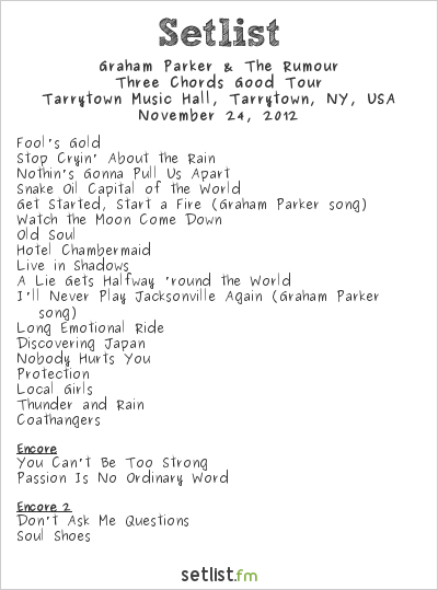Graham Parker & The Rumour Setlist Tarrytown Music Hall, Tarrytown, NY, USA 2012, Three Chords Good Tour