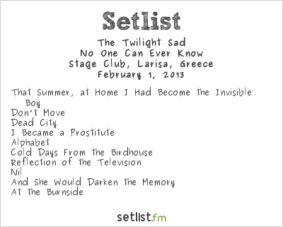 The Twilight Sad Setlist Stage Club, Lárisa, Greece 2013, No One Can Ever Know