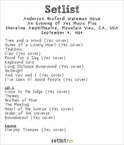 Anderson Bruford Wakeman Howe Setlist Shoreline Amphitheatre, Mountain View, CA, USA 1989, An Evening of Yes Music Plus