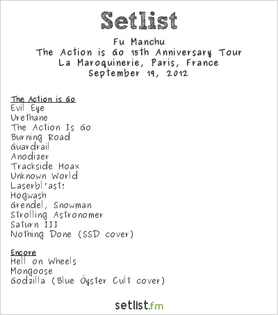 Fu Manchu Setlist La Maroquinerie, Paris, France 2012, The Action is Go