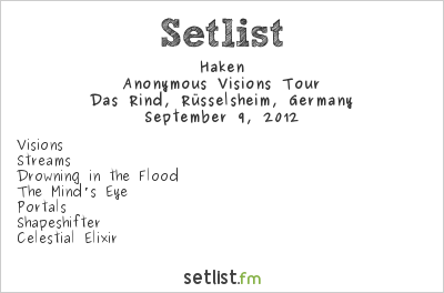 Haken Setlist Das Rind, Rüsselsheim, Germany 2012, Anonymous Visions Tour