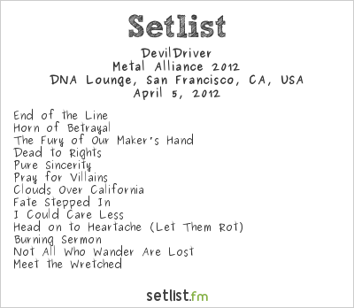 DevilDriver Setlist DNA Lounge, San Francisco, CA, USA, Metal Alliance 2012
