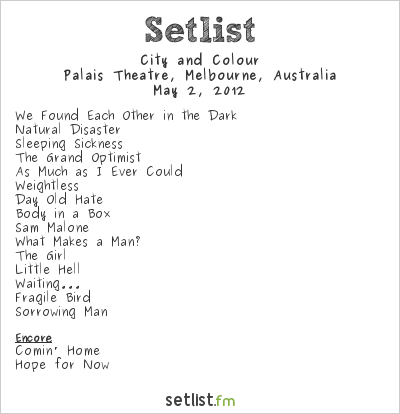 City and Colour Setlist Palais Theatre, Melbourne, Australia 2012