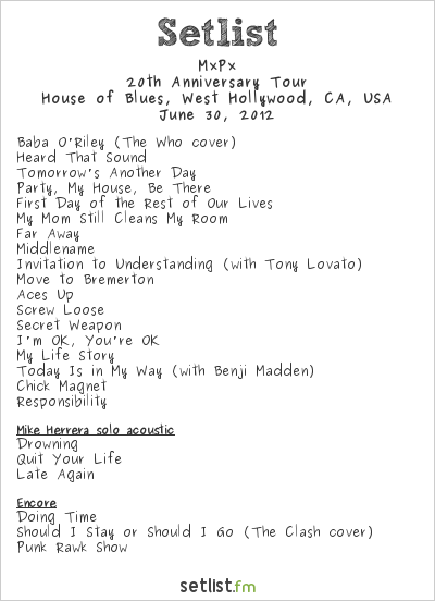 MxPx Setlist House Of Blues, West Hollywood, CA, USA 2012, 20th anniversary