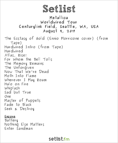 Metallica Setlist Centurylink Field, Seattle, WA, USA 2017, WorldWired Tour