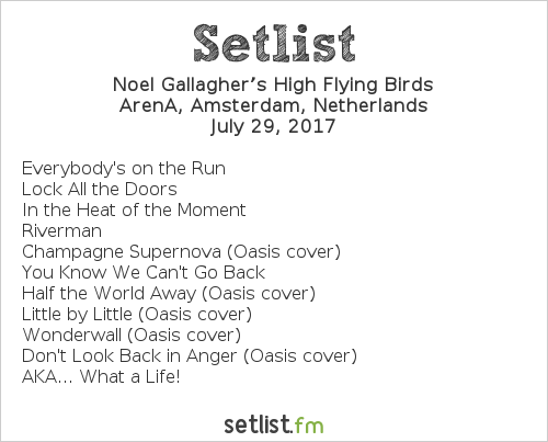 Noel Gallagher's High Flying Birds Setlist ArenA, Amsterdam, Netherlands 2017