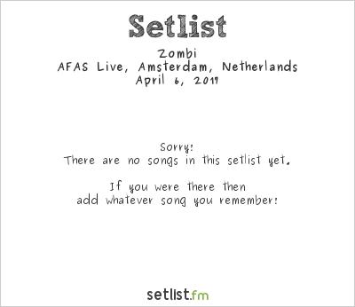 Zombi Setlist AFAS Live, Amsterdam, Netherlands 2017