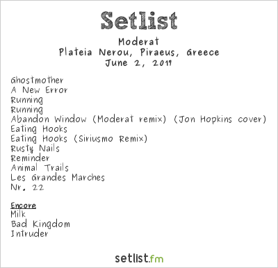 Moderat Setlist Release Athens 2017 2017