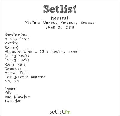 Moderat Setlist Release Athens 2017 2017