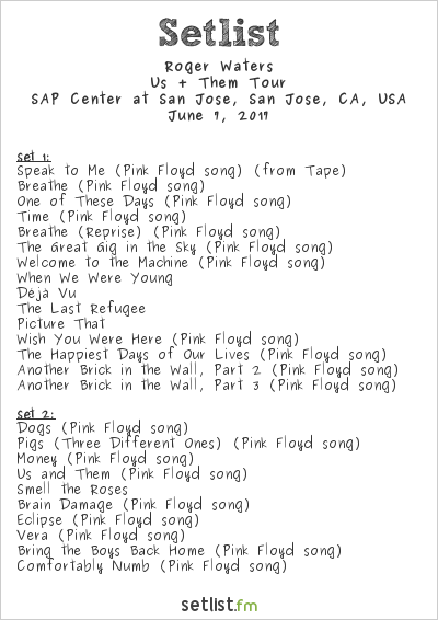 Roger Waters Setlist SAP Center, San Jose, CA, USA, Us + Them Tour 2017