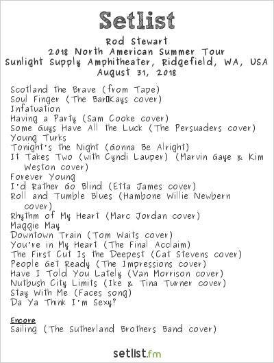 Rod Stewart Setlist Sunlight Supply Amphitheater, Ridgefield, WA, USA 2018, 2018 North American Summer Tour
