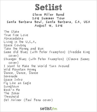 Steve Miller Band Setlist Santa Barbara Bowl, Santa Barbara, CA, USA 2018, 2018 Summer Tour