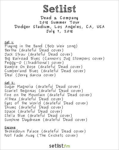 Dead & Company Setlist Dodger Stadium, Los Angeles, CA, USA 2018, 2018 Summer Tour