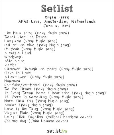 Bryan Ferry Setlist AFAS Live, Amsterdam, Netherlands 2018