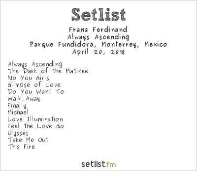 Franz Ferdinand Setlist Pa'l Norte Music Fest 2018 2018, Always Ascending