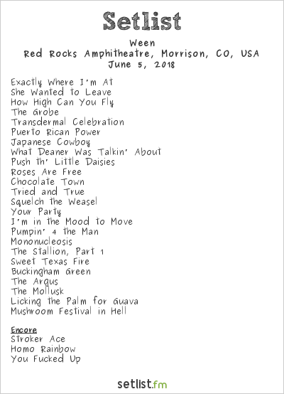Ween Setlist Red Rocks Amphitheatre, Morrison, CO, USA 2018