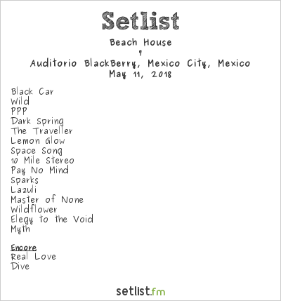 Beach House Setlist Auditorio BlackBerry, Mexico City, Mexico 2018, 7