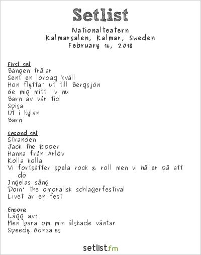 Nationalteatern Setlist Kalmarsalen, Kalmar, Sweden 2018