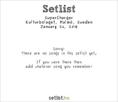 SuperCharger Setlist Kulturbolaget, Malmö, Sweden 2018