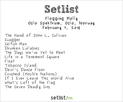 Flogging Molly Setlist Oslo Spektrum, Oslo, Norway 2018
