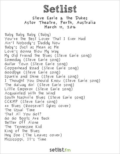 Steve Earle & The Dukes at Astor Theatre, Perth, Australia Setlist