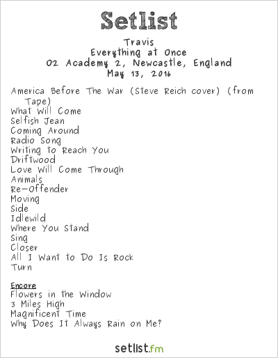 Travis Setlist O2 Academy 2, Newcastle, England 2016, Everything at Once