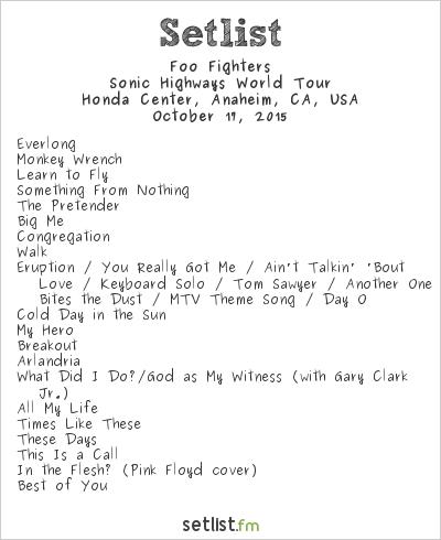 Foo Fighters Setlist Honda Center, Anaheim, CA, USA 2015, Sonic Highways World Tour