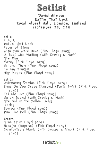 David Gilmour Setlist Royal Albert Hall, London, England 2015, Rattle That Lock